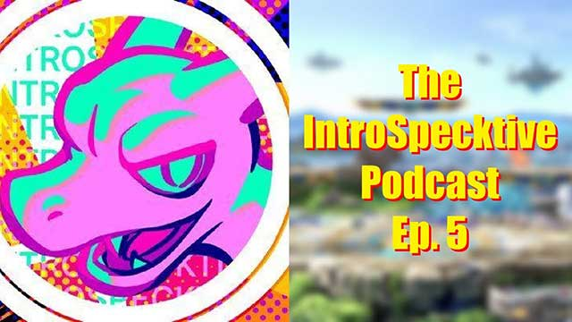 IntroSpecktive Podcast Ep 5