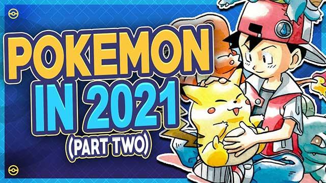 Pokemon in 2021 Part 2