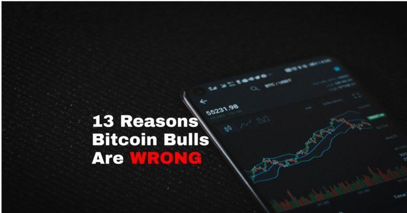 13 Reasons Bitcoin Bulls Are Wrong